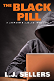 The Black Pill: A Jackson & Dallas Thriller