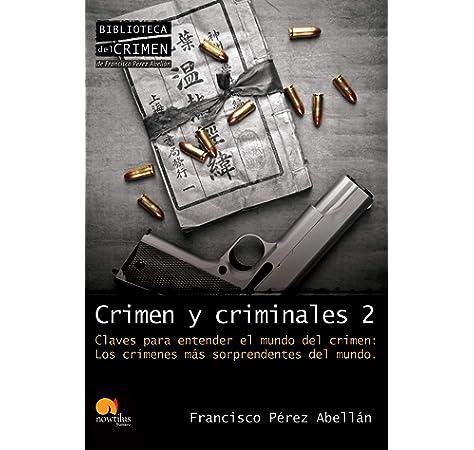 Crimen Y Criminales 1 Spanish Edition : Versión sin solapas : El crimen en España Biblioteca del crimen: Amazon.es: Abellan, Francisco Perez: Libros