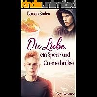 Die Liebe, ein Speer und Creme brûlée (Love-and-Food 1) (German Edition) book cover