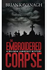 The Embroidered Corpse (The Belinda Lawrence Mystery Series Book 2) Kindle Edition