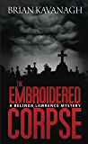 The Embroidered Corpse (The Belinda Lawrence Mystery Series Book 2)