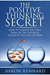 The Positive Thinking Secret Kindle Edition