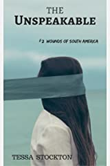 The Unspeakable (Wounds of South America Book 2) Kindle Edition