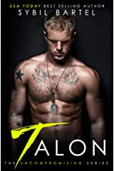 Talon (The Uncompromising Series Book 1) Kindle Edition