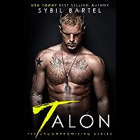 Talon (The Uncompromising Series Book 1)