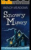 Snowy Misery (Alaska Cozy Mystery Book 7)