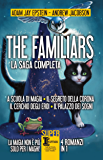 The Familiars. La saga completa (eNewton Narrativa)