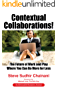 Contextual Collaborations!: The Future of Work and Play Where You Can Do More for Less (English Edition)