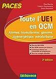 Toute l'UE1 en QCM, PACES - 2e éd. - Atomes, biomolécules, génome, bioénergétique, métabolisme