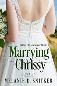 Marrying Chrissy (Brides of Clearwater Book 3)