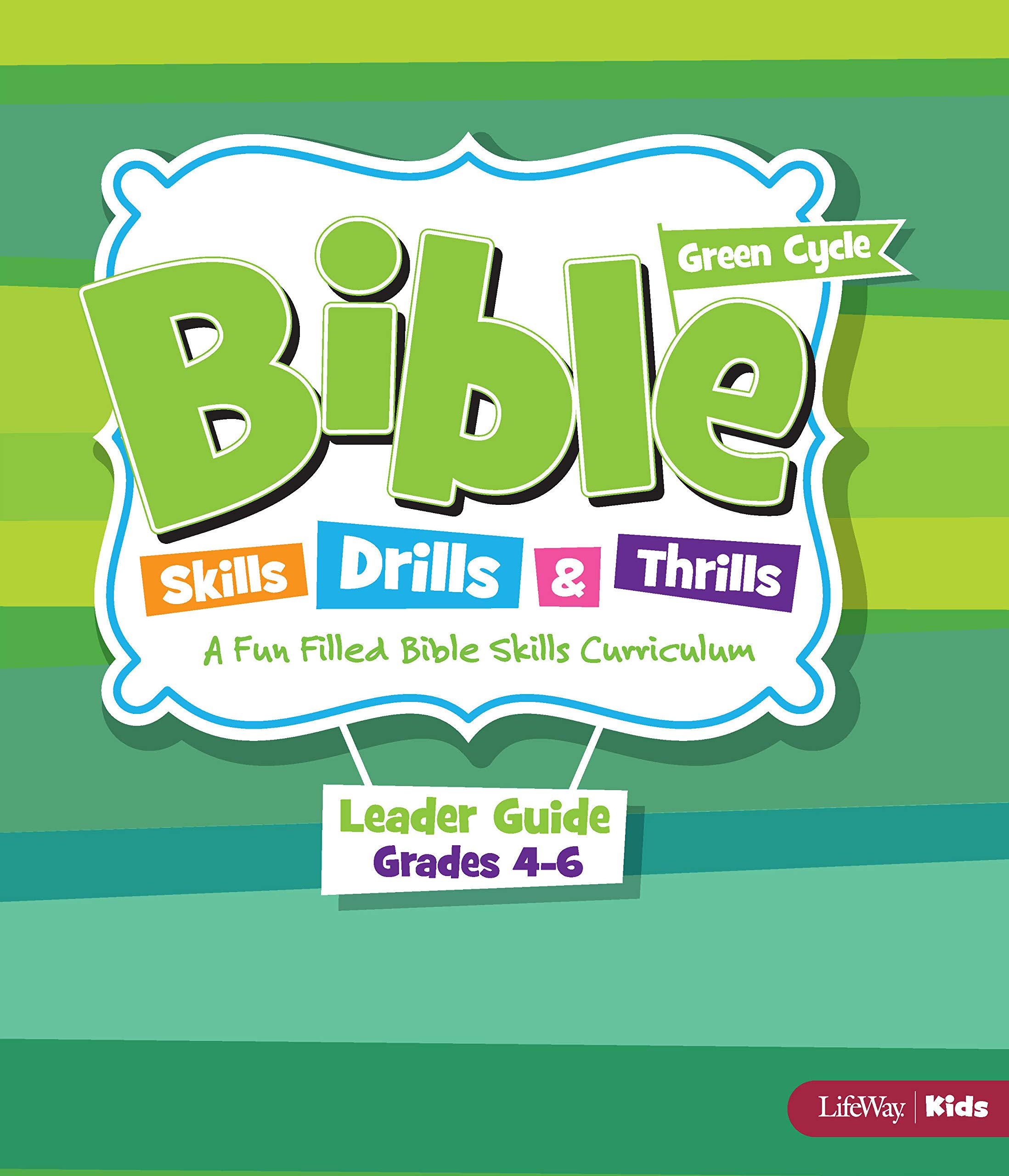 Bible Skills, Drills, & Thrills: Green Cycle (Grades 4-6) - Leader Kit by LifeWay Press