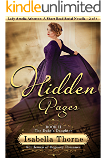 Hidden Pages: The Duke's Daughter - Lady Amelia Atherton: A Short Read Serial Novella 2 of 4 (Gentlemen of Regency Romance Book 12)