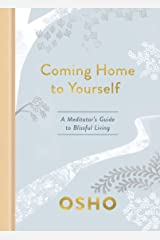 Coming Home to Yourself: A Meditator's Guide to Blissful Living Kindle Edition