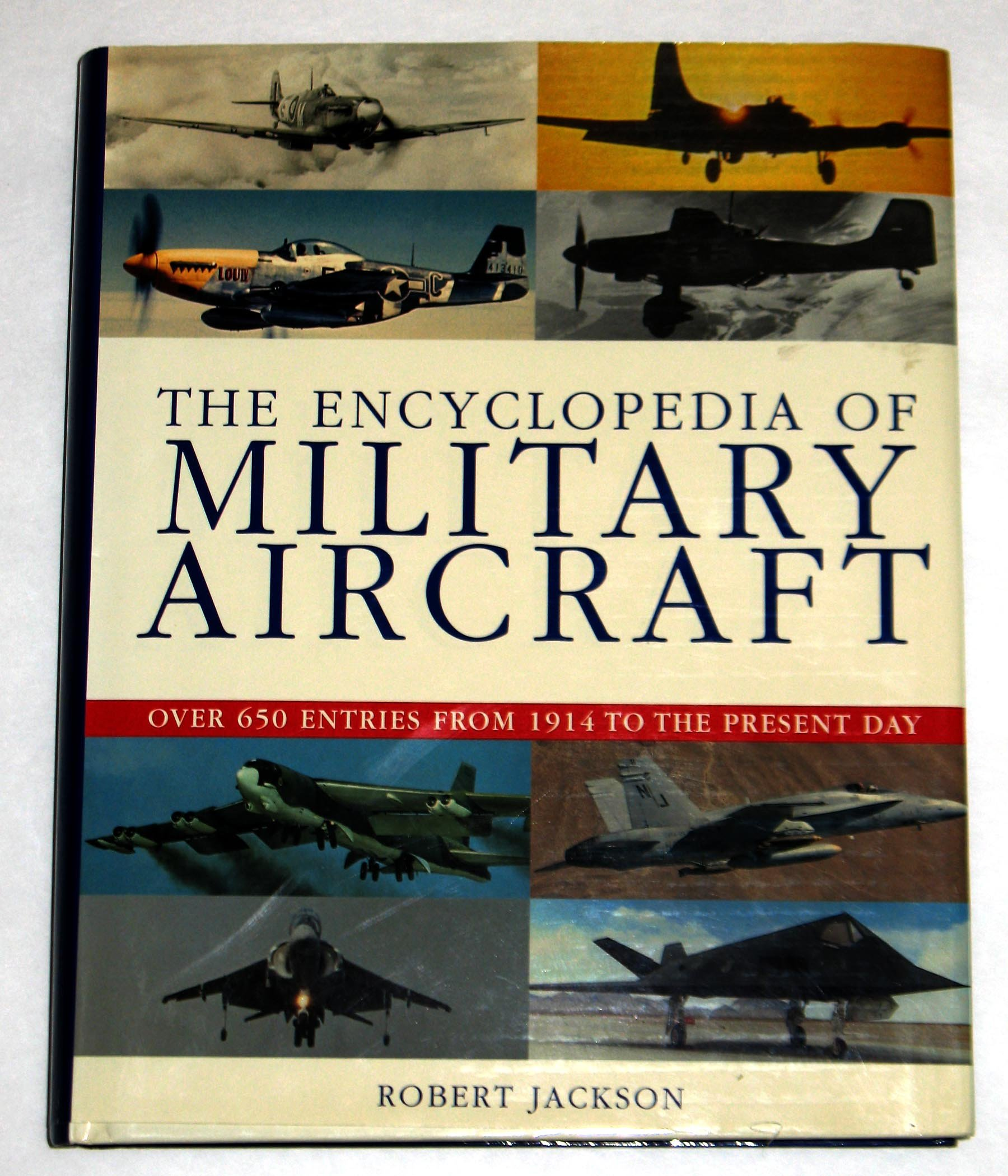 Read Online The Encyclopedia of Military Aircraft (Over 650 Entried from 1914 to the Present Day) PDF