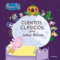Cuentos Clásicos Para Soñar Felices (Peppa Pig.