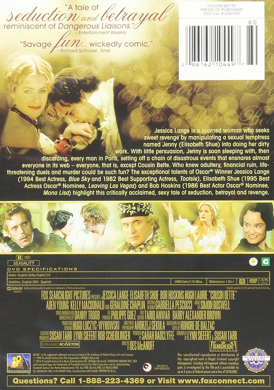 Amazon.com: Cousin Bette Repackaged: Jessica Lange, Elisabeth Shue, Bob Hoskins, Hugh Laurie, Aden Young, Kelly Macdonald, Toby Stephens, Jefferson Mays, ...