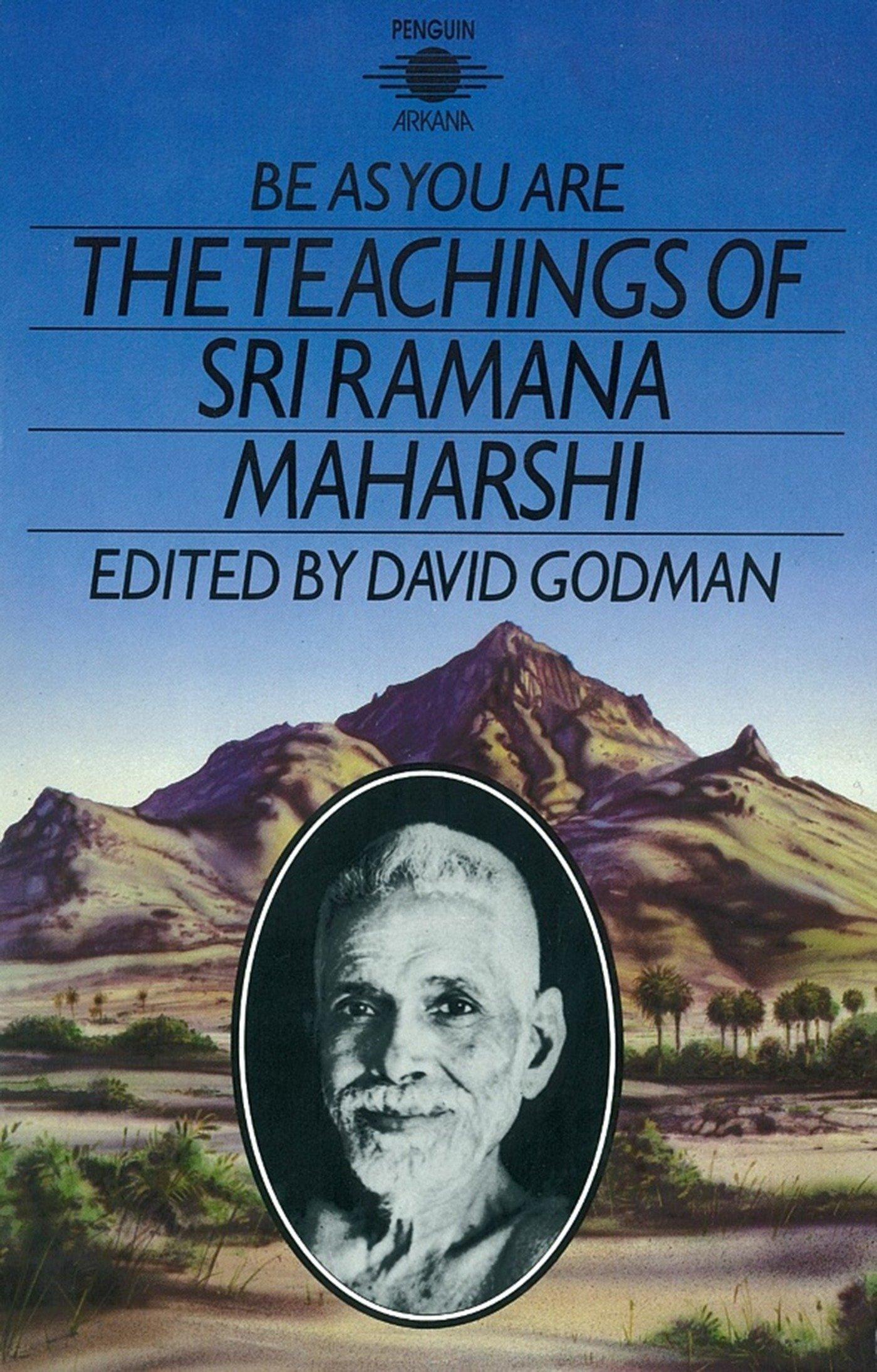 Be as you are: The Teaching of Sri Ramana Maharshi