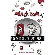 VACACIONES EN SEPTIEMBRE (LOLA & TXABI nº 1) (Spanish Edition) Nov 26, 2018