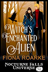 The Witch's Enchanted Alien: A Nocturne Falls Universe story Kindle Edition
