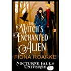 The Witch's Enchanted Alien: A Nocturne Falls Universe story