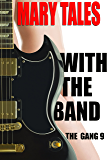 With The Band (The Gang Book 9)