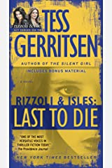 Last to Die (with bonus short story John Doe): A Rizzoli & Isles Novel Kindle Edition