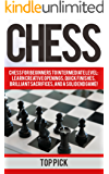 Chess: Beginners to Intermediate Level; Learn Creative Openings, Quick Finishes, Brilliant Sacrifices, and a Solid End Game! (Board Games, Dominate, Strategies, Queens Gambit Book 1)
