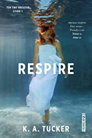 Respire (Ten Tiny Breaths Livro 1)