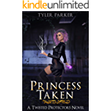 Princess Taken (Twisted Protectors Book 1)