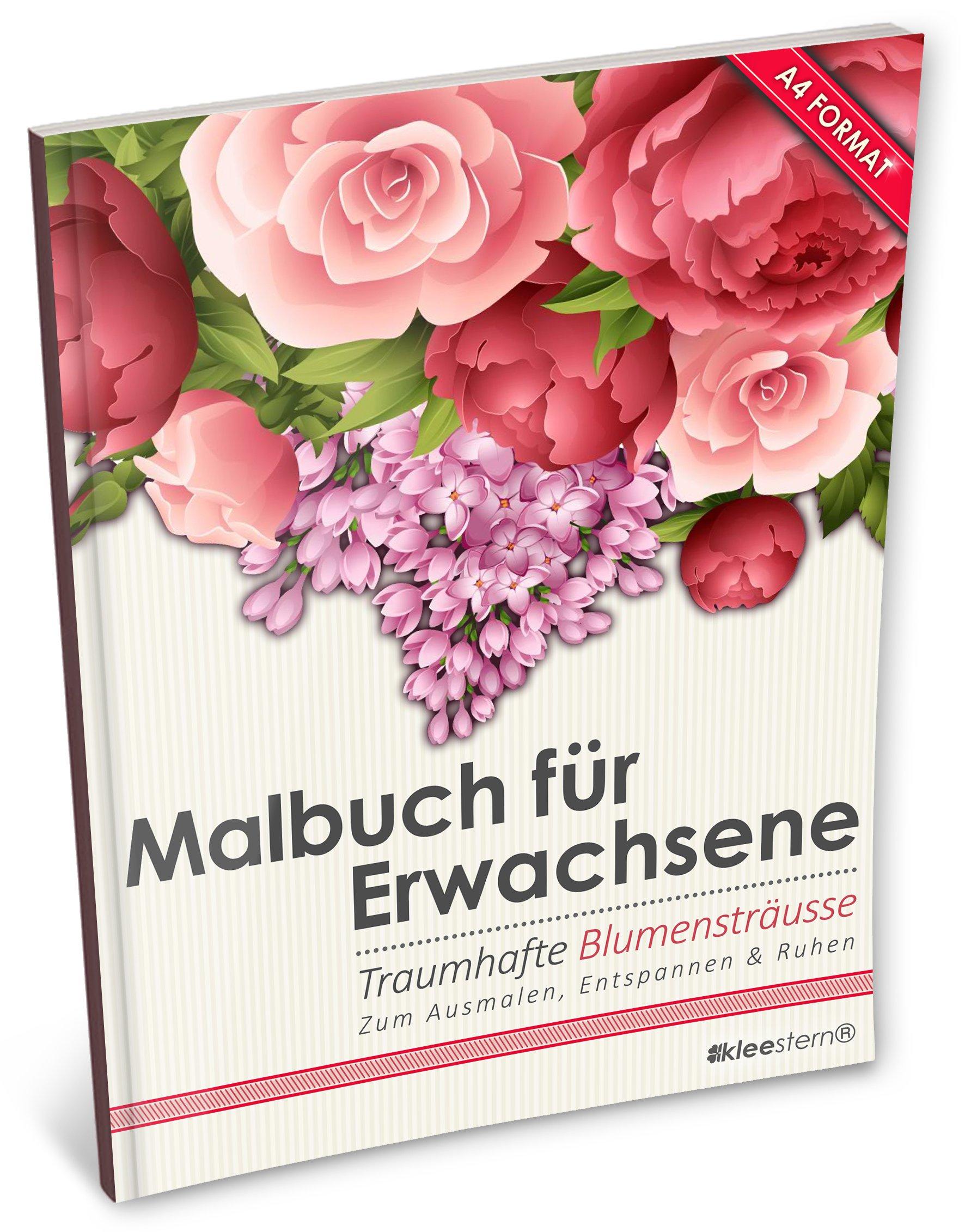 Malbuch für Erwachsene: Traumhafte Blumensträuße/Bouquets (Kleestern®, A4 Format, 40+ Motive) (A4 Malbuch für Erwachsene)