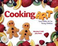 Cooking Art: Easy Edible Art For Young