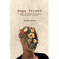 Hope Street: A memoir of Multiple Personalities; creating selves to survive