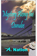 Mystery Along the Danube: The Forgotten Jewel - A. Nation - Travel Mystery Kindle Edition