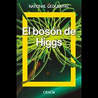 El bosón de Higgs (NATGEO CIENCIAS) (Spanish Edition)
