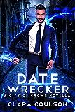 Date Wrecker: A City of Crows Novella