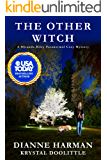 The Other Witch: A Miranda Riley Paranormal Cozy Mystery (Miranda Riley Paranormal Cozy Mystery Series Book 2)