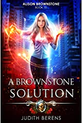 A Brownstone Solution: An Urban Fantasy Action Adventure (Alison Brownstone Book 10) Kindle Edition