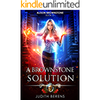 A Brownstone Solution: An Urban Fantasy Action Adventure (Alison Brownstone Book 10)
