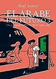 EL ÁRABE DEL FUTURO III -Una juventud en Oriente Medio (1985-1987)-: 3 (Narrativa)