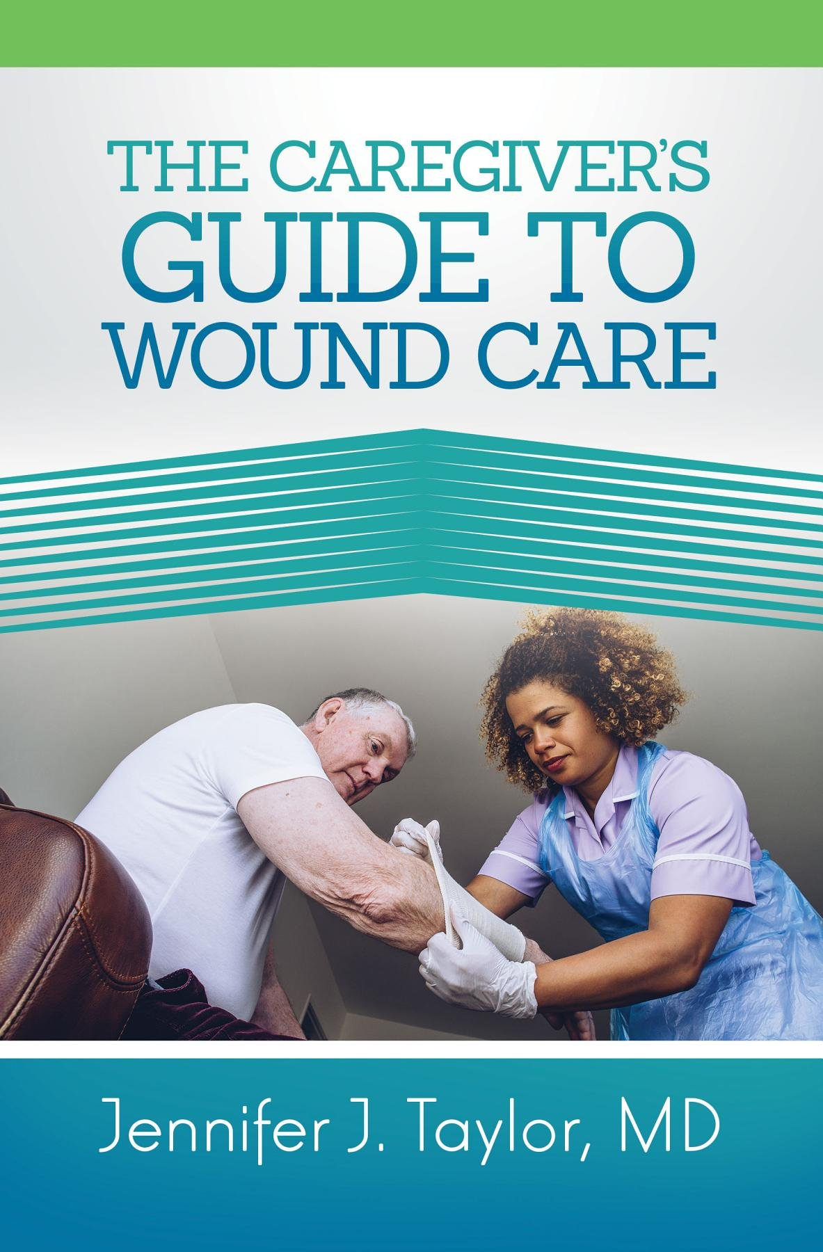 A Caregiver's Guide to Wound Care (English Edition)
