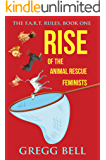 Rise of the Animal Rescue Feminists (The F.A.R.T. Rules Book 1)