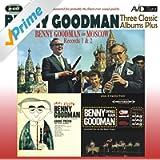 Three Classic Albums Plus (Benny Goodman In Moscow Record One / Benny Goodman In Moscow Record Two / Happy Session)