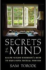 Secrets of the Mind: Ralph Waldo Emerson's Keys to Expansive Mental Powers Kindle Edition