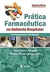 Prática Farmacêutica no Ambiente Hospitalar: do Planejamento à Realização