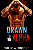 Drawn To The Alpha: (BBW Paranormal Shape Shifter Romance) (Pure Soul Series Book 1)