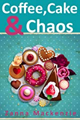 Coffee, Cake & Chaos: A cozy romantic comedy with secrets, yummy cakes and a pretty little cafe in the hills Kindle Edition