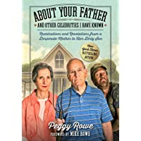 About Your Father and Other Celebrities I Have Known: Ruminations and Revelations...