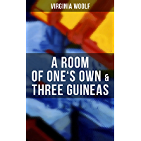 A Room of One's Own & Three Guineas