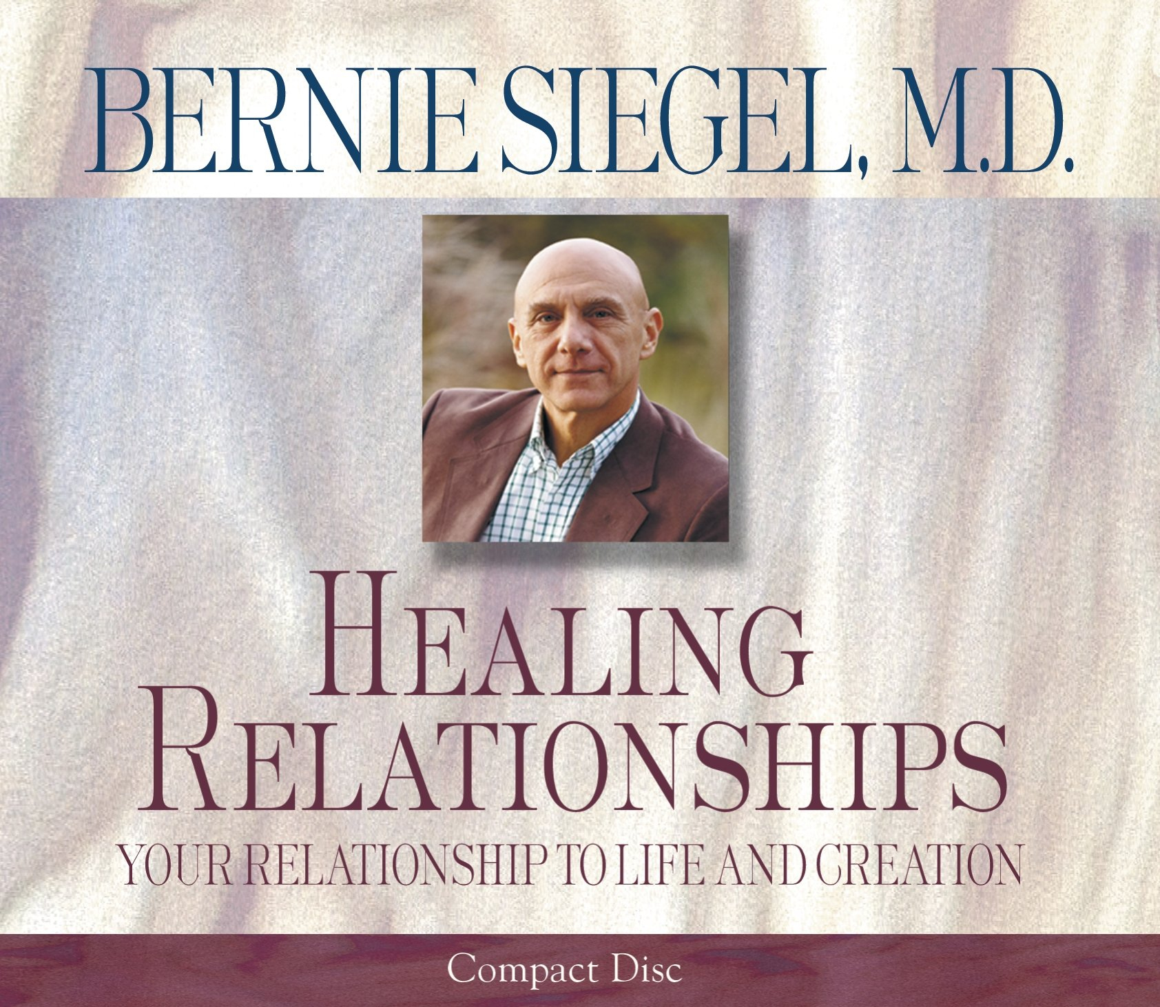Healing Relationships CD: Your Relationship to Life and Creation