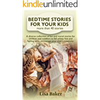 Image for Bedtime Stories For Your Kids: A diverse collection of fun and moral stories for children and Toddlers to fall asleep fast and feeling calm, encourage your child's creativity